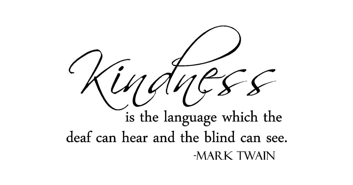 Mark Twain Quote (Kindness is the Language...) - Vinyl Wall Art ...