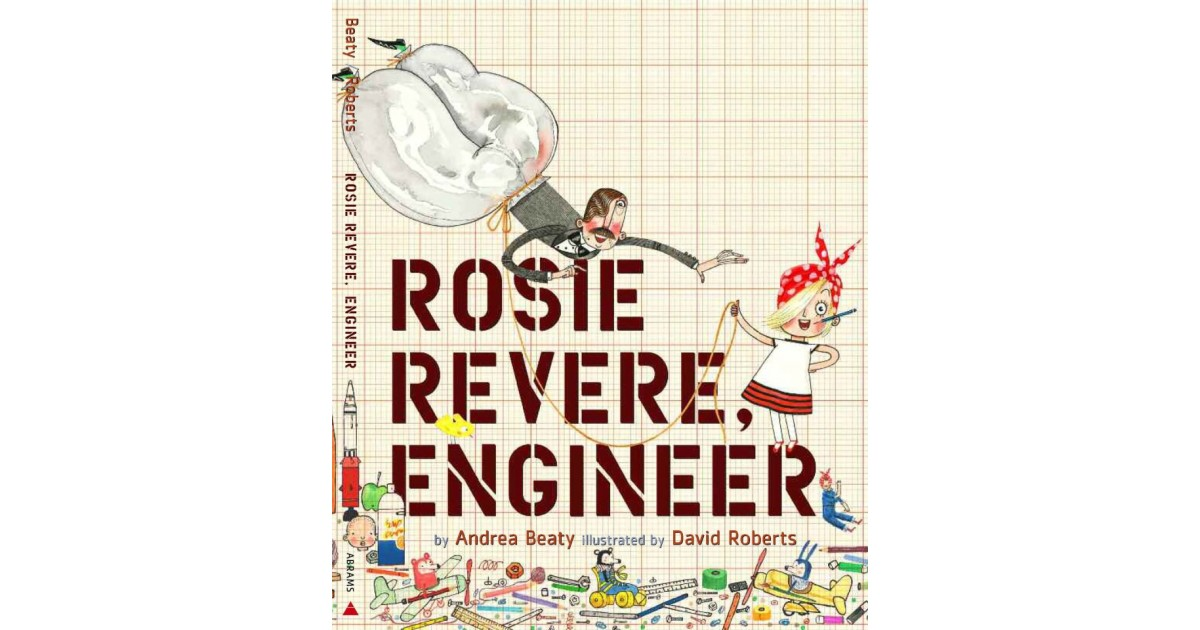 rosie revere engineer a mighty girl
