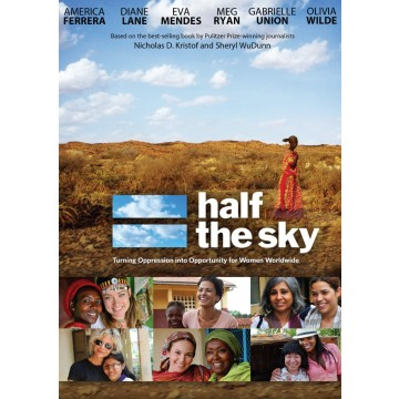Half the Sky: Turning Oppression Into Opportunity For Women Worldwide Documentary