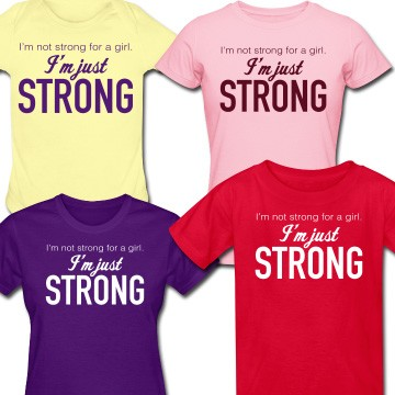 """""""I'm Just Strong"""" T-Shirt"""
