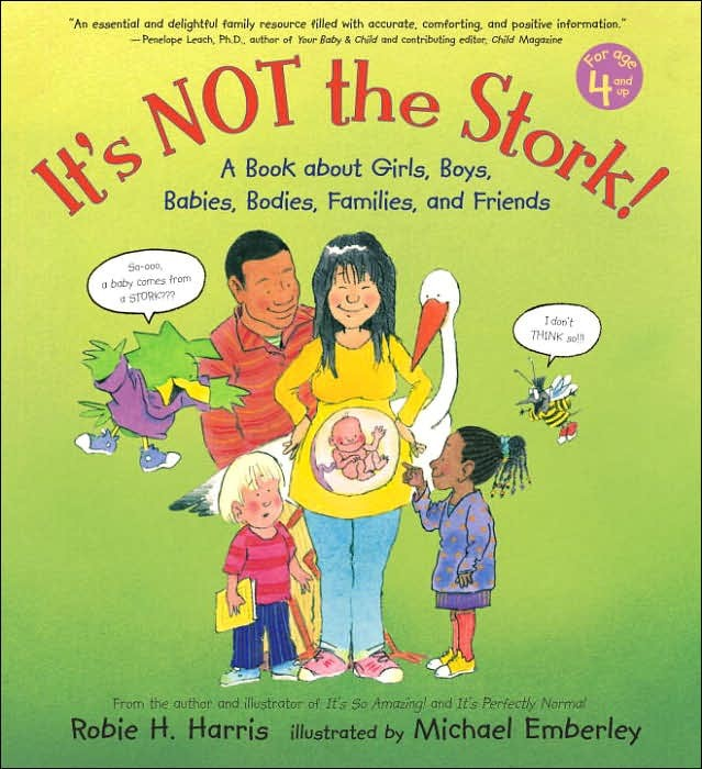 It S Not The Stork A Book About Girls Boys Babies
