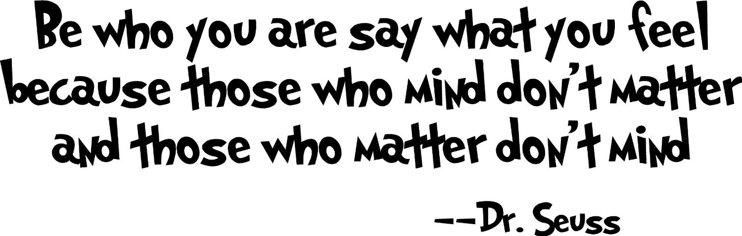 Dr. Seuss Quote (Be who you are...) - Vinyl Wall Art | A ...