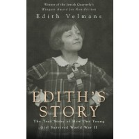 Edith's Story: The True Story of How One Young Girl Survived World War II