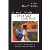 The Long Shadow of Little Rock: A Memoir