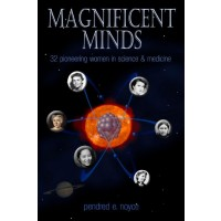Magnificent Minds: 16 Pioneering Women in Science and Medicine