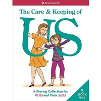The Care and Keeping of Us: A Sharing Collection for Girls and Their Moms