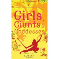 Girls, Giants, and Goddesses: Tales of Heroines from Around the World