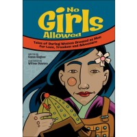 No Girls Allowed: Tales of Daring Women Dressed as Men for Love, Freedom and Adventure