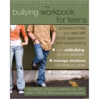 The Bullying Workbook for Teens: Activities to Help You Deal with Social Aggression and Cyberbullying