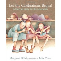Let The Celebrations Begin: A Story of Hope for the Liberation