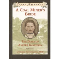 A Coal Miner's Bride: the Diary of Anetka Kaminska, Lattimer, Pennsylvania, 1896