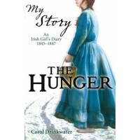 The Hunger: An Irish Girl's Diary, 1845 - 1847