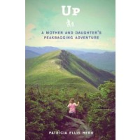 Up: A Mother and Daughter's Peakbagging Adventure