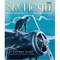 Sky Pioneer: A Photobiography of Amelia Earhart