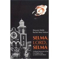 Selma, Lord, Selma: Girlhood Memories of the Civil Rights Days