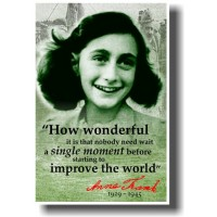 Anne Frank Improve the World Poster