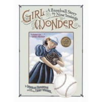 Girl Wonder: A Baseball Story in Nine Innings