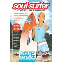 Soul Surfer: A True Story of Faith, Family, and Trying to Get Back on the Board