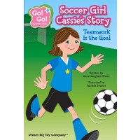 Soccer Girl Cassie's Story: Teamwork Is The Goal