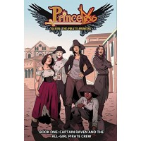 Princeless: Raven the Pirate Princess Book 1 - Captain Raven and the All-Girl Crew