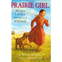 Prairie Girl Life: The Life of Laura Ingalls Wilder