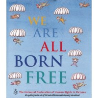 We Are All Born Free Mini Edition: The Universal Declaration of Human Rights in Pictures