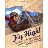 Fly High! The Story Of Bessie Coleman