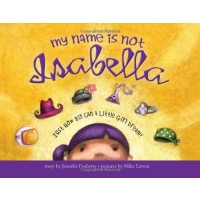 My Name Is Not Isabella: Just How Big Can a Little Girl Dream?