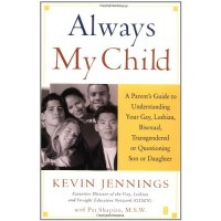 Always My Child: A Parent's Guide to Understanding Your Gay, Lesbian, Bisexual, Transgendered, or Questioning Son or Daughter