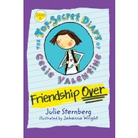 Friendship OVER! (The Top Secret Diary of Celie Valentine, Book 1)