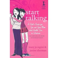 Start Talking: A Girl's Guide for You and Your Mom about Health, Sex or Whatever