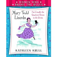 Mary Todd Lincoln: I'm Usually The Smartest Person In the Room!