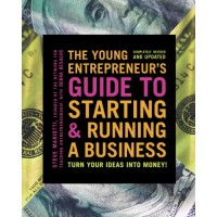 The Young Entrepreneur's Guide to Starting A Business: Turn Your Ideas Into Money!