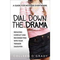 Dial Down the Drama: Reducing Conflict and Reconnecting with Your Teenage Daughter