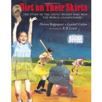 Dirt on Their Skirts: The Story of the Young Women who Won the World Championship