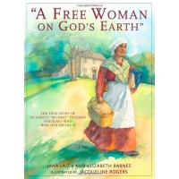 A Free Woman On God's Earth: The True Story of Elizabeth Mumbet Freeman, The Slave Who Won Her Freedom