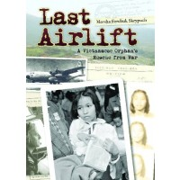 Last Airlift: A Vietnamese Orphan's Rescue from War