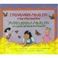 I Remember Abuelito: A Day of the Dead Story/ Yo Recuerdo a Abuelito: Un Cuento del Dia de los Muertos