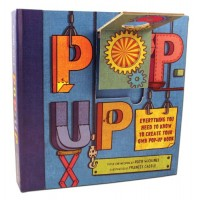 Pop-Up: Everything You Need To Create Your Own Pop-Up Book