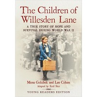 The Children of Willesden Lane: A True Story of Hope and Survival During World War II - Young Readers Edition