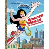 Wonder Woman: An Amazing Hero!