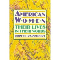 American Women: Their Lives in Their Words