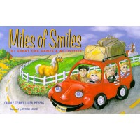 Miles of Smiles: 101 Great Car Games and Activities