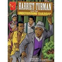Harriet Tubman and the Underground Railroad
