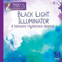 Nancy B.'s Black Light Illuminator and Nature's Mysteries Journal