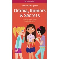 A Smart Girl's Guide: Drama, Rumors & Secrets: Staying True To Yourself In Trying Times