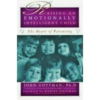 Raising an Emotionally Intelligent Child: The Heart of Parenting