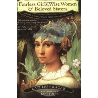 Fearless Girls, Wise Women & Beloved Sisters: Heroines in Folktales from Around the World