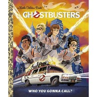 Ghostbusters: Who You Gonna Call? Little Golden Book