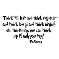 Dr. Seuss Quote (Think left and think right...) - Vinyl Wall Art